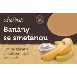 BOMBATO Banány se smetanou...